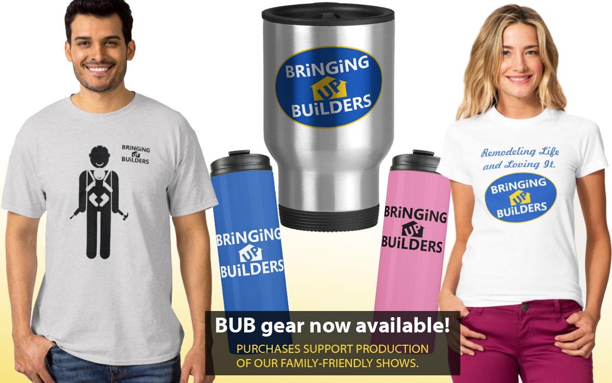 Bringing Up Builders merchandise, mugs, tshirts